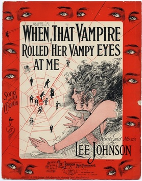 "Photo of 1917 sheet music for ""When that Vampire Rolled her Vampy Eyes at Me"